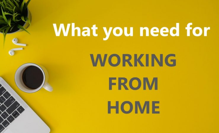 what you need for working from home